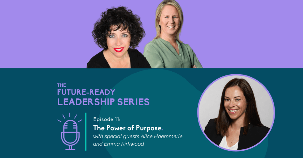 Podcast: The Power of Purpose with Alice Haemmerle and Emma Kirkwood