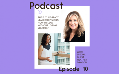 Podcast: How to lead without losing yourself with Heather Dawson
